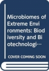 Microbiomes of Extreme Environments : Biodiversity and Biotechnological Applications - Book