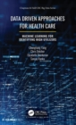 Data Driven Approaches for Healthcare : Machine learning for Identifying High Utilizers - Book