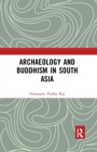 ARCHAEOLOGY AND BUDDHISM IN SOUTH A - Book