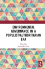 Environmental Governance in a Populist/Authoritarian Era - Book