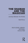 The Shaman and the Magician : Journeys Between the Worlds - Book