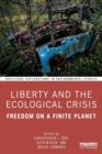 Liberty and the Ecological Crisis : Freedom on a Finite Planet - Book