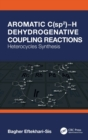 Aromatic C(sp2) H Dehydrogenative Coupling Reactions : Heterocycles Synthesis - Book