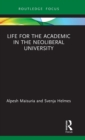 Life for the Academic in the Neoliberal University - Book