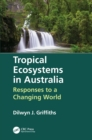 Tropical Ecosystems in Australia : Responses to a Changing World - Book