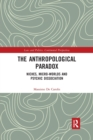 The Anthropological Paradox : Niches, Micro-worlds and Psychic Dissociation - Book