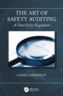 The Art of Safety Auditing: A Tutorial for Regulators - Book