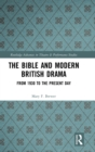 The Bible and Modern British Drama : From 1930 to the Present Day - Book