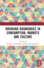 Bridging Boundaries in Consumption, Markets and Culture - Book