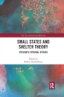 Small States and Shelter Theory : Iceland's External Affairs - Book