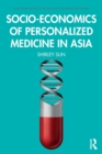 Socio-economics of Personalized Medicine in Asia - Book