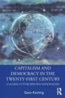 Capitalism and Democracy in the Twenty-First Century : A Global Future Beyond Nationalism - Book