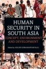 Human Security in South Asia : Concept, Environment and Development - Book