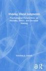 Making Moral Judgments : Psychological Perspectives on Morality, Ethics, and Decision-Making - Book