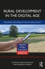 Rural Development in the Digital Age : Exploring Neo-Productivist EU Rural Policy - Book