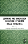 Learning and Innovation in Natural Resource Based Industries - Book