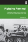 Fighting Rommel : The British Imperial Army in North Africa during the Second World War, 1941-1943 - Book