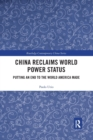 China Reclaims World Power Status : Putting an end to the world America made - Book