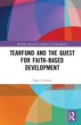 Tearfund and the Quest for Faith-Based Development - Book