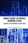 Urban Issues in Rapidly Growing Cities : Planning for Development in Addis Ababa - Book