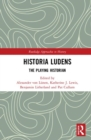 Historia Ludens : The Playing Historian - Book