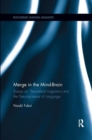 Merge in the Mind-Brain : Essays on Theoretical Linguistics and the Neuroscience of Language - Book