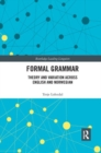 Formal Grammar : Theory and Variation across English and Norwegian - Book