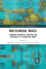 Multilingual Brazil : Language Resources, Identities and Ideologies in a Globalized World - Book