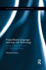 Project-Based Language Learning with Technology : Learner Collaboration in an EFL Classroom in Japan - Book