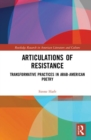 Articulations of Resistance : Transformative Practices in Contemporary Arab-American Poetry - Book
