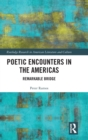 Poetic Encounters in the Americas : Remarkable Bridge - Book