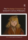 Routledge Companion to Sixteenth Century Philosophy - Book