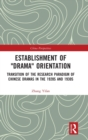 "Establishment of ""Drama"" Orientation : Transition of the Research Paradigm of Chinese Dramas in the 1920s and 1930s - Book"