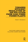 Towards Efficient Regulation of Air Pollution from Coal-Fired Power Plants - Book