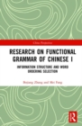 Research on Functional Grammar of Chinese I : Information Structure and Word Ordering Selection - Book