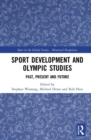 Sport Development and Olympic Studies : Past, Present, and Future - Book