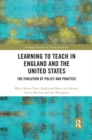 Learning to Teach in England and the United States : The Evolution of Policy and Practice - Book