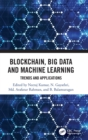 Blockchain, Big Data and Machine Learning : Trends and Applications - Book
