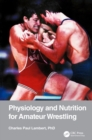 Physiology and Nutrition for Amateur Wrestling - Book