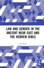 Law and Gender in the Ancient Near East and the Hebrew Bible - Book