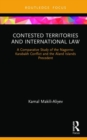 Contested Territories and International Law : A Comparative Study of the Nagorno-Karabakh Conflict and the Aland Islands Precedent - Book