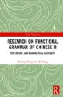 Research on Functional Grammar of Chinese II : Reference and Grammatical Category - Book