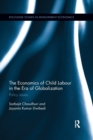The Economics of Child Labour in the Era of Globalization : Policy issues - Book