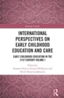 International Perspectives on Early Childhood Education and Care : Early Childhood Education in the 21st Century Vol I - Book
