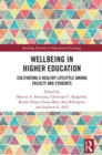 Wellbeing in Higher Education : Cultivating a Healthy Lifestyle Among Faculty and Students - Book