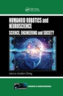 Humanoid Robotics and Neuroscience : Science, Engineering and Society - Book