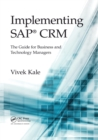 Implementing SAP (R) CRM : The Guide for Business and Technology Managers - Book