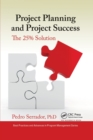 Project Planning and Project Success : The 25% Solution - Book