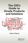 The CIO's Guide to Oracle Products and Solutions - Book
