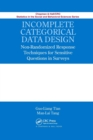 Incomplete Categorical Data Design : Non-Randomized Response Techniques for Sensitive Questions in Surveys - Book
